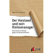 Der Vorstand und sein Risikomanager. Dreamteam im Kampf gegen die Wirtschaftskrise