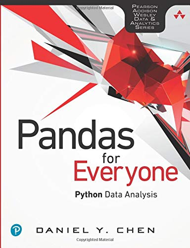 Pandas for Everyone: Python Data Analysis: Python Data Analysis (Pearson Addison-Wesley Data and Analytics) por Daniel Y. Chen