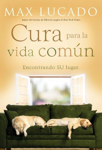 Cura para la vida común: Encontrando Su lugar por Max Lucado