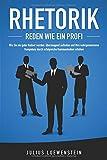 Produkt-Bild: RHETORIK - Reden wie ein Profi: Wie Sie ein guter Redner werden, überzeugend auftreten und Ihre wahrgenommene Kompetenz durch erfolgreiche Kommunikation steigern