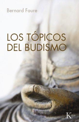 LOS TÓPICOS DEL BUDISMO por Bernard Faure