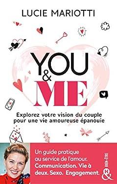 You & Me : Un guide pratique au service de l'amour. Communication. Vie à deux. Sexo. Engagement. (&H)