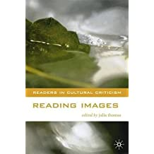 By Julia Thomas ( Author ) [ Reading Images Readers in Cultural Criticism By Nov-2000 Paperback