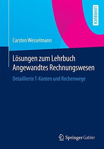Lehrbuch Rechnungswesen (Lösungen zum Lehrbuch Angewandtes Rechnungswesen)