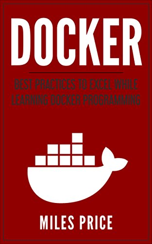 docker best practices to excel while learning docker programming