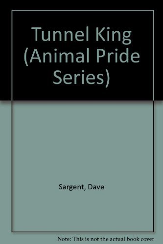 Tunnel King (Animal Pride Series) by Dave Sargent (1993-08-06)