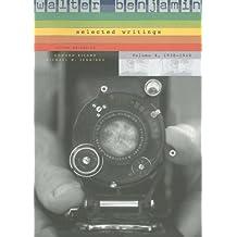 Walter Benjamin: 1938-1940 v. 4: Selected Writings
