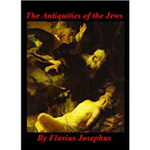 Antiquities of the Jews - a history of the Jewish people, (English Edition)