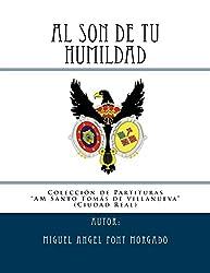AL SON DE TU HUMILDAD - Marcha Procesional: Partituras para Agrupacion Musical (Coleccion de la AM Santo Tomas de Villanueva)