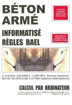 Béton armé informatisé : Règles BAEL, calcul par ordinateur (1Cédérom)