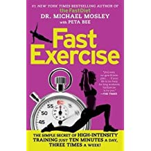 [ Fastexercise: The Simple Secret of High-Intensity Training Mosley, Michael ( Author ) ] { Paperback } 2014