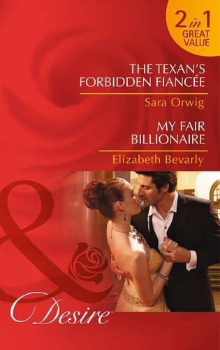 book cover of The Texan\'s Forbidden Fiancee / My Fair Billionaire