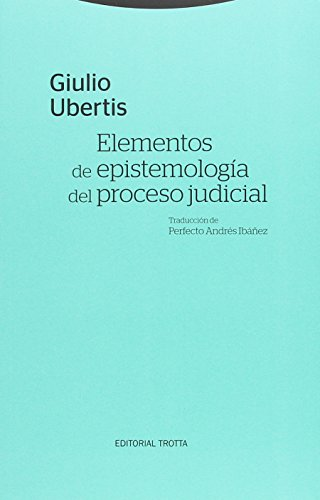 Elementos de epistemología del proceso judicial (Estructuras y procesos. Derecho)