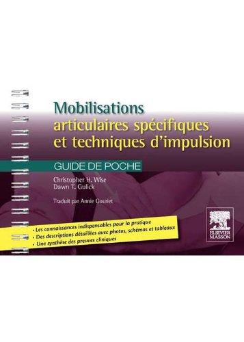 Mobilisations articulaires spécifiques et techniques d'impulsion: Guide de poche par Christopher H. Wise
