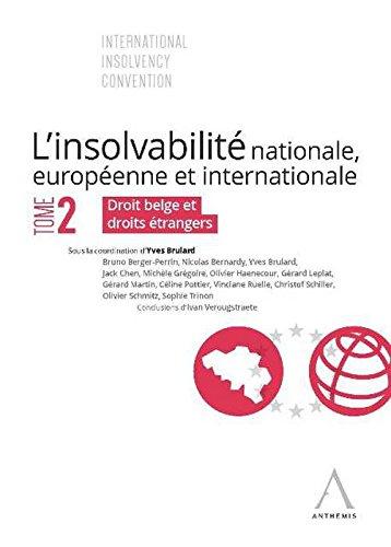 L'insolvabilité nationale, européenne et internationale. Tome 2. Droits belges et droits étrangers