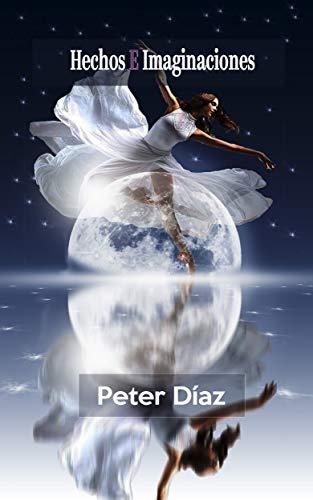 Hechos e Imaginaciones eBook: Peter Díaz, Kacarea Libros: Amazon ...