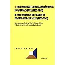 Karl Ristenpart und das Saarländische Kammerorchester (1953-1967)- Karl Ristenpart et l'Orchestre de Chambre de la Sarre (1953-1967) (Convergences)