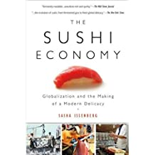 The Sushi Economy: Globalization and the Making of a Modern Delicacy unknown Edition by Issenberg, Sasha (2008)