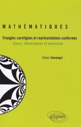 Mathématiques triangles curvilignes & représentations conformes cours illustrations & exercices