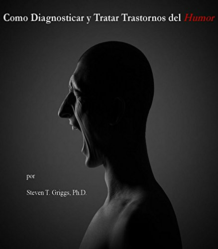 Cómo Diagnosticar y Tratar Trastornos del Humor (Spanish Edition)