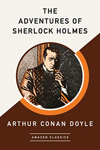 The Adventures of Sherlock Holmes (AmazonClassics Edition ...