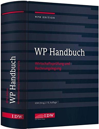 WP Handbuch: Wirtschaftsprüfung und Rechnungslegung