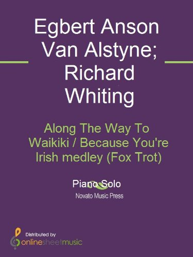 Along The Way To Waikiki / Because You're Irish medley (Fox Trot) - Re Medley