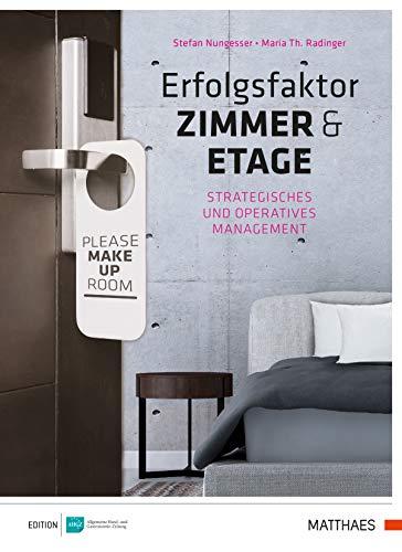 Erfolgsfaktor Zimmer und Etage: strategisches und operatives Management