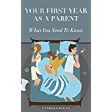 Your First Year As A Parent: What You Need To Know (English Edition)