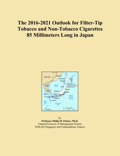 Preisvergleich Produktbild The 2016-2021 Outlook for Filter-Tip Tobacco and Non-Tobacco Cigarettes 85 Millimeters Long in Japan