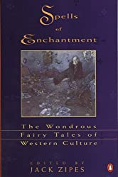 Spells of Enchantment: The Wondrous Fairy Tales of Western Culture by Various (1992-12-01)