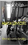 Hikikomori: Un racconto brutto