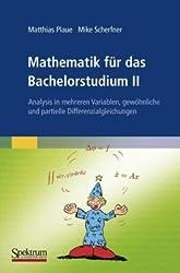 Mathematik für das Bachelorstudium II: Analysis in mehreren Variablen, gewöhnliche und partielle Differenzialgleichungen