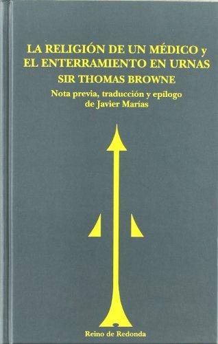 religión de un médico, La / enterramiento en urnas, El (SIN ASIGNAR) por Sir Thomas Browne
