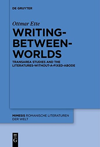 Writing-Between-Worlds: Transarea Studies and the Literatures-Without-A-Fixed-Abode (Mimesis)