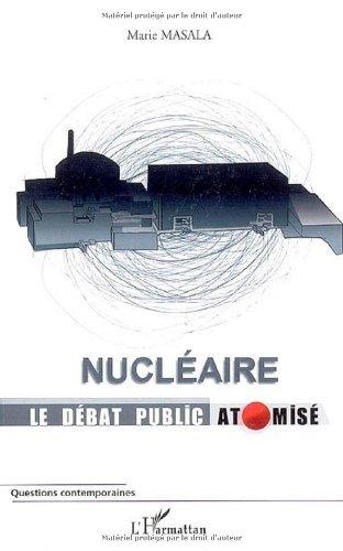 Nucléaire, le débat public atomisé par Marie Masala