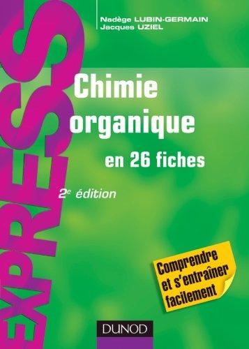 Chimie organique en 26 fiches - 2e édition par Nadège Lubin-Germain