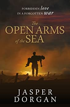 The Open Arms of the Sea by [Dorgan, Jasper]