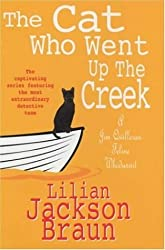 The Cat Who Went Up the Creek (Jim Qwilleran Feline Whodunnit) by Lilian Jackson Braun (2002-01-07)