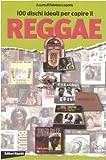 100 dischi ideali per capire il reggae