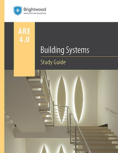 Building Design & Construction Systems Study Guide 4.0 by Brightwood Architecture Education (2016-08-02)