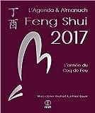 L'Agenda & Almanach Feng Shui 2017 - L'année du Coq de Feu...
