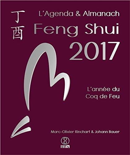 L'Agenda & Almanach Feng Shui 2017 - L'anne du Coq de Feu