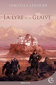 Le Diseur de mots, tome 1 : La Lyre et le Glaive par Christian Léourier