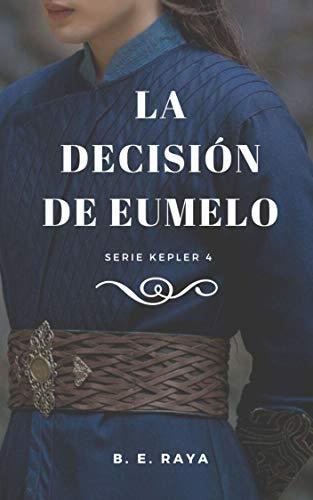 LA DESCISION DE EUMELO (Kepler nº 4) de B. E. Raya