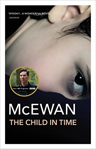 The Child In Time: Winner of the Whitbread Novel Award 1987 (English Edition) par Ian McEwan