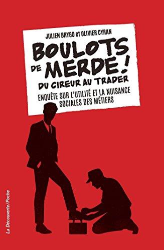 Boulots de merde ! (POCHES ESSAIS t. 491) par Julien BRYGO