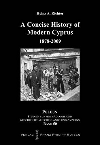 A Concise History of Modern Cyprus: 1878-2009 (PELEUS, Band 50)