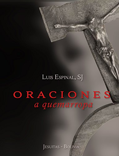 Oraciones a quemarropa por Luis Espinal
