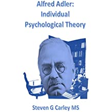 Alfred Adler: Individual Psychological Theory (English Edition)
